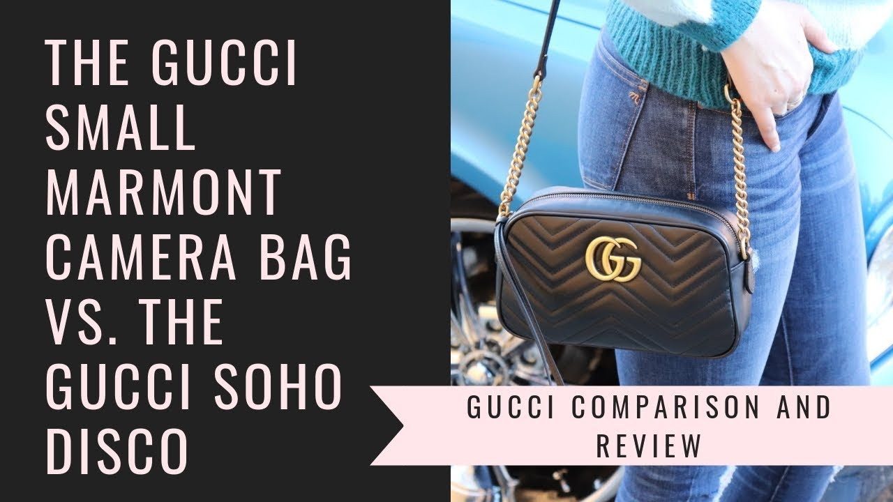 b4aebe144cc Gucci Camera Bags- Which is better  Soho Disco vs. Small Marmont Camera Bag