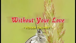 Gambar cover Without Your Love - Roger Daltrey (KARAOKE VERSION)