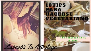 Gambar cover 10 TIPS PARA HACERSE VEGETARIANO Y NO FRACASAR EN EL INTENTO