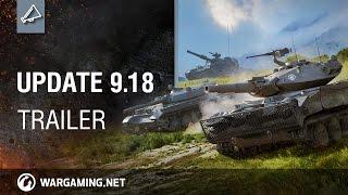 Update 9.18 Trailer - World of Tanks PC