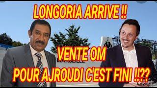 LONGORIA À L'OM TRES BON CHOIX , #VenteOM : Terminé POUR AJROUDI