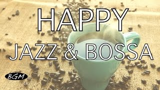 3HOURS - Jazz & Bossa Nova  Instrumental Music - Happy Cafe Music - Background Music