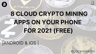 8 New Cloud Cryptocurrency Mining Apps on your Phone  ( Free ) 2021 | Blockwraith