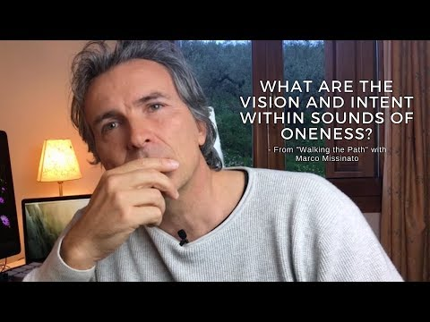 "What are the Vision and Intent within Sounds of Oneness - ""Walking The Path"" with Marco Missinato"