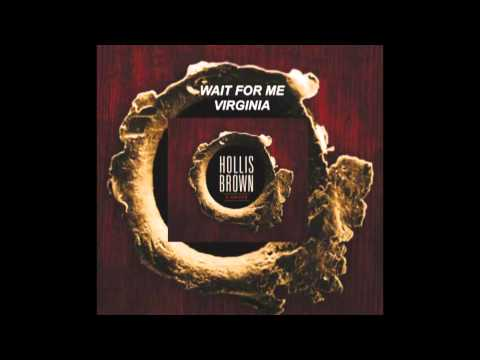 "Hollis Brown - ""Wait For Me Virginia"""