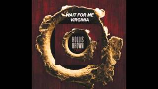 Watch Hollis Brown Wait For Me Virginia video