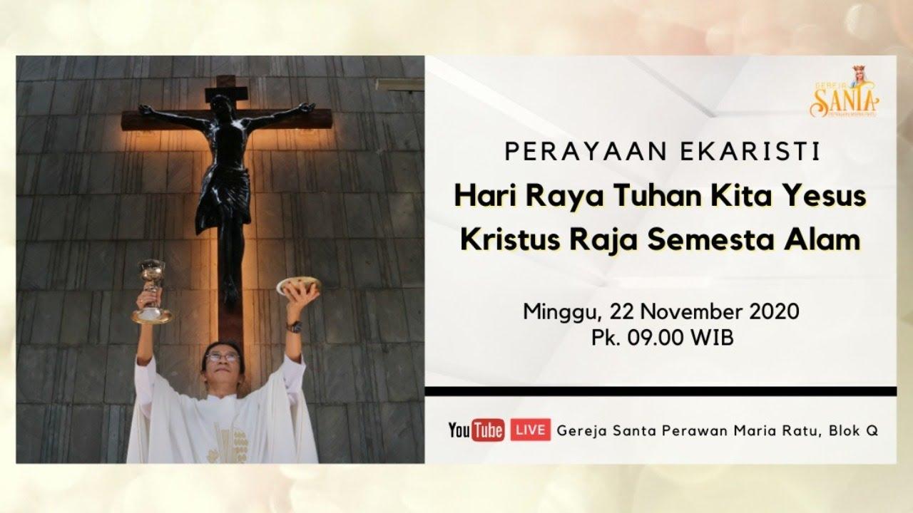 Live Misa Hr Kristus Raja Semesta Alam 22 November 2020 Gereja Santa Perawan Maria Ratu Kaj Youtube