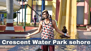 CRESCENT WATER PARK SEHORE I WATER PARK I CRESCENT WATER PARK | Vlogs By Lok |