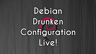 The Debian Installation | Live Stream on my Main PC | Configuration