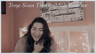 The Good Side - Troye Sivan *REACTION* (I cried)