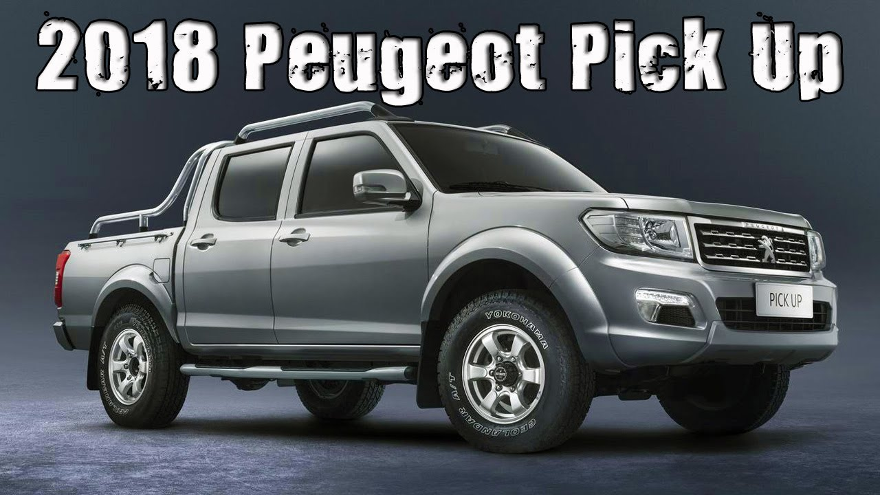 all new 2018 peugeot pick up truck youtube. Black Bedroom Furniture Sets. Home Design Ideas