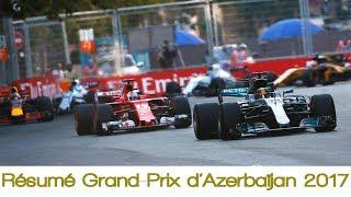 Résumé Grand-Prix d'Azerbaïjan 2017   Formule 1
