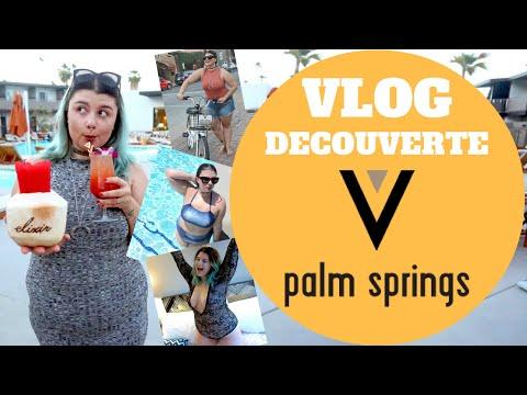[VLOG] SEJOUR DANS LE DESERT DE PALM SPRINGS!