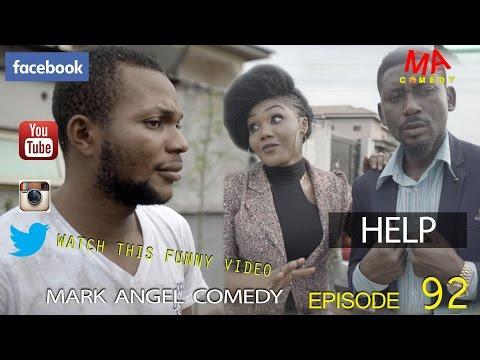 Video (skit): Mark Angel Comedy - Help (Episode 92) [Starr. Denilson Igwe, Uju Sylvanus]