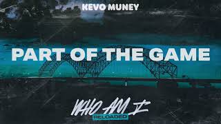 Kevo Muney - Part Of The Game (Official Audio)