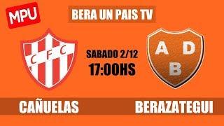 Cañuelas vs Berazategui full match