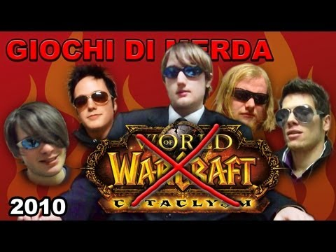 Giochi di Merda - World of Warcraft - Cataclysm