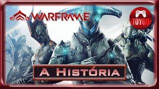 A HISTÓRIA DO WARFRAME