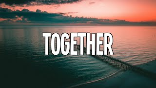 Sia - Together (from the motion picture Music) Lyrics