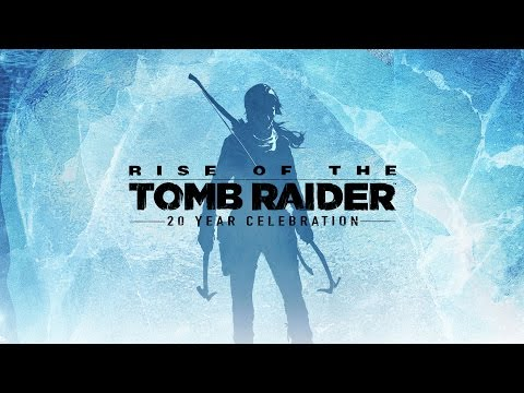 Rise of the Tomb Raider: 20 Year Celebration Youtube Video
