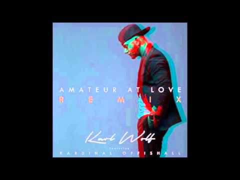 Karl Wolf feat. Kardinal Offishall - Amateur At Love [ remix 2017 ]