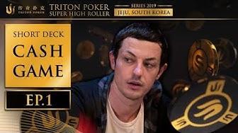 Short Deck Cash Game Episode 1 - Triton Poker SHR Jeju 2019
