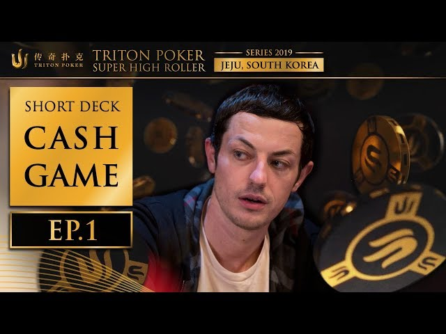 Short Deck Cash Game Episode 1 - Triton Poker SHR Jeju 2019
