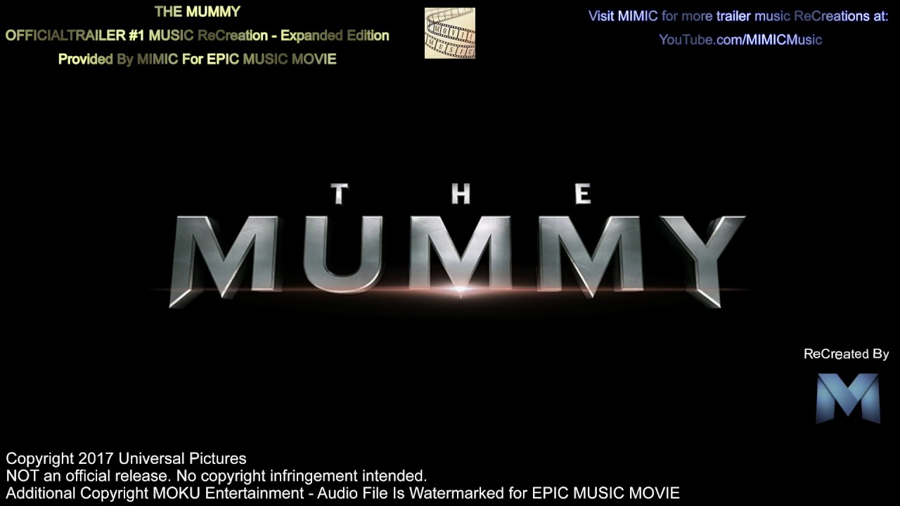 trailer music the mummy theme song 2017 soundtrack the