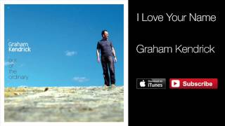 Graham Kendrick & Stuart Garrard - I Love Your Name (from Out of the Ordinary)