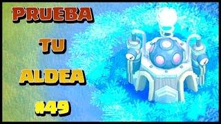 PRUEBA TU ALDEA #49 - A por todas con Clash of Clans - Español - CoC