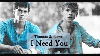 thomas and newt • I need you