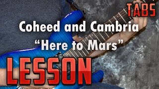 Coheed and Cambria-Here to Mars-Guitar Lesson-tutorial-tabs-How to play