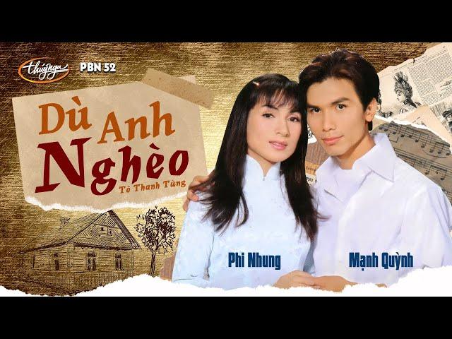 Mạnh Quỳnh & Phi Nhung - Dù Anh Nghèo (Tô Thanh Tùng) PBN 52