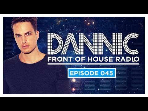 Dannic presents Front Of House Radio 045