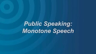 Communication Skills: Monotone Speakers
