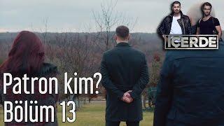 İçerde 13. Bölüm - Patron Kim?