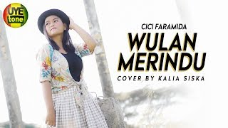 WULAN MERINDU (Sunyi Sepi Malam Tanpa Sinar Bulan) | Cover By KALIA SISKA