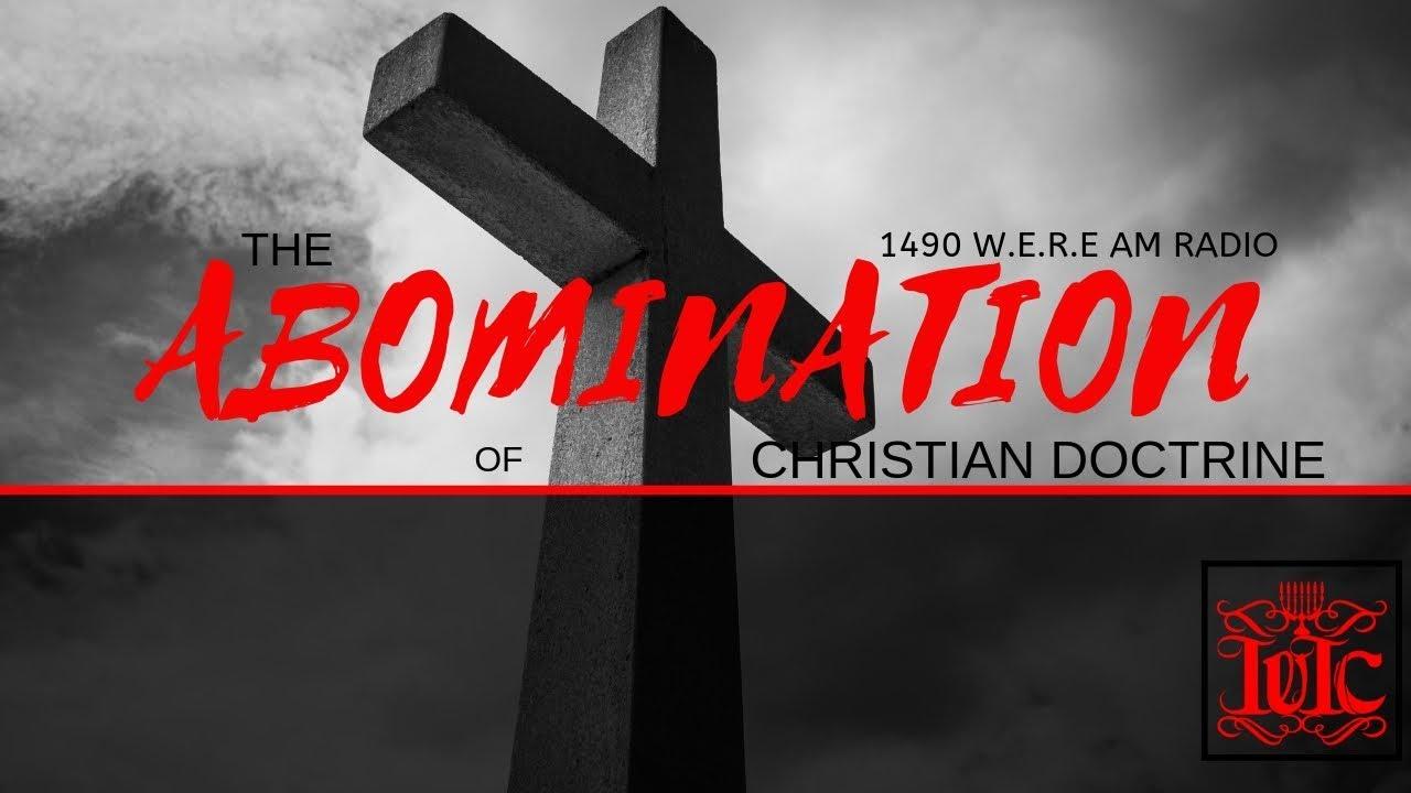 IUIC: The Abomination Of Christian Doctrine- 1490 W E R E AM Radio