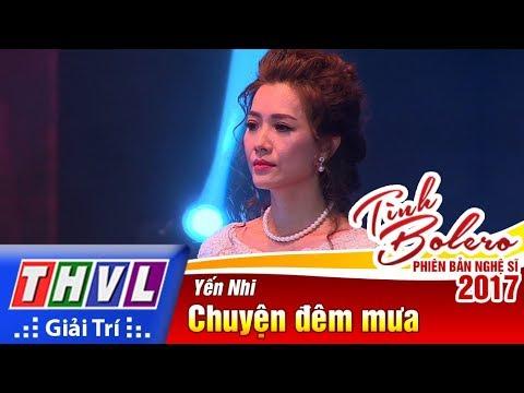 THVL | Tình Bolero – Phiên bản nghệ sĩ 2017 | Tập 5: Chuyện đêm mưa - Yến Nhi
