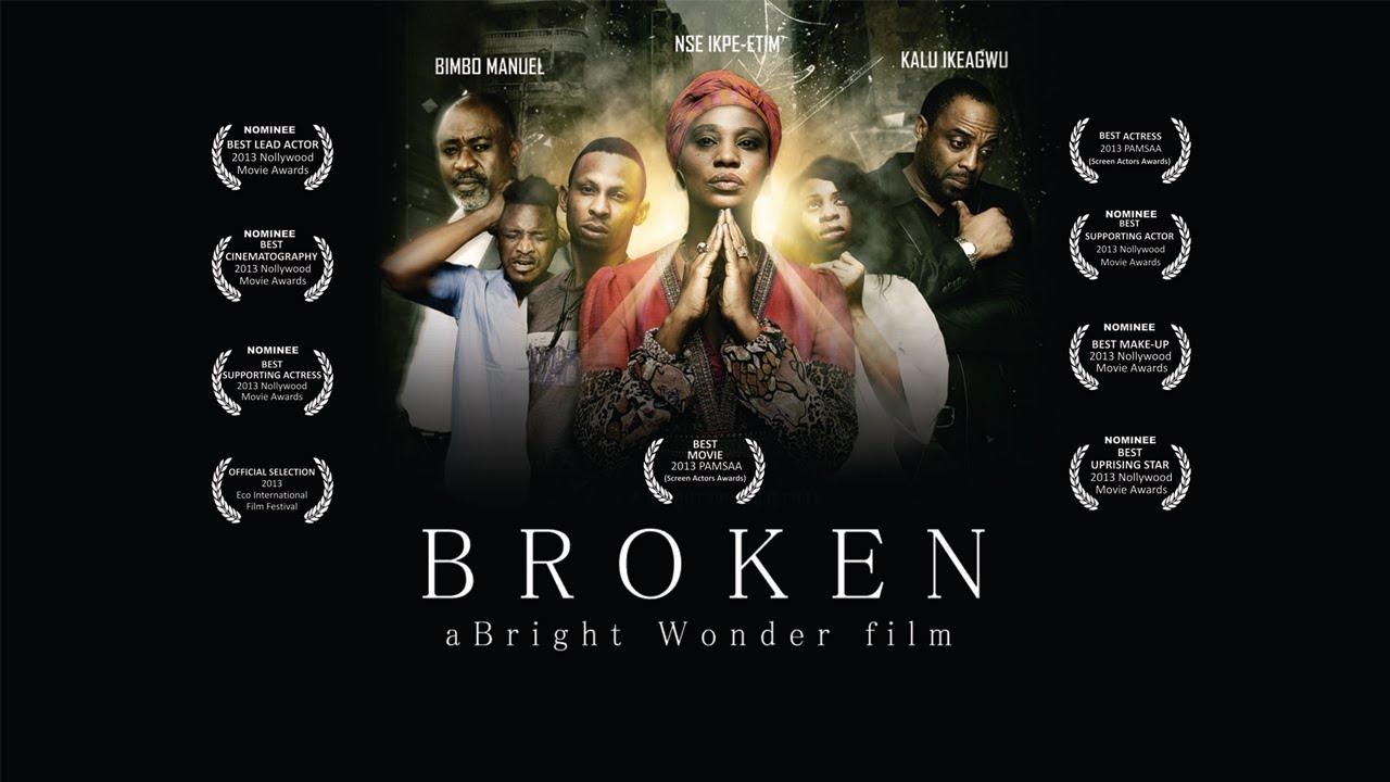 Download BROKEN Full Movie by Bright Wonder- Nollywood Movies