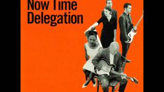 NOW TIME DELEGATION - Nothing But A Heartache