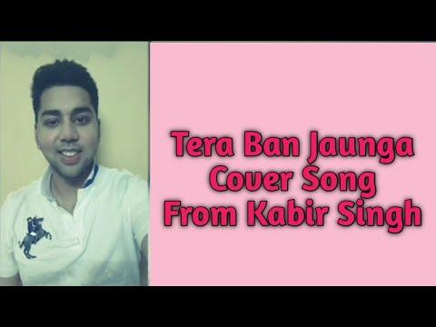 tera-ban-jaunga-cover-kabir-singh
