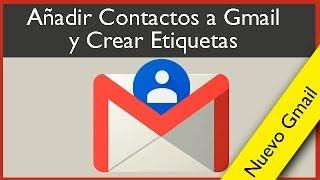 Añadir Contactos en Gmail y Crear Etiquetas