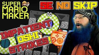 MY KINGDOM FOR SOME PATIENCE! - Super Mario Maker - Super Expert No Skip with Mazer Oshikorosu