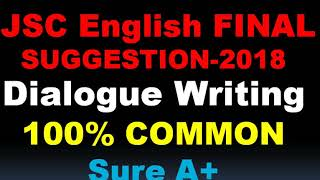JSC Dialogue Final suggestion//JSC English suggestion-2018//Common question JSC Enlish