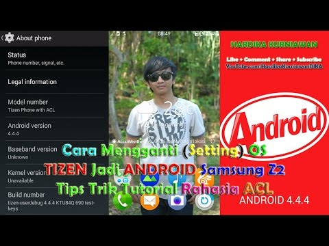 Cara Mengganti (Setting) OS TIZEN Jadi ANDROID Samsung Z2 - Tips Trik Tutorial Rahasia ACL