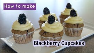 How To Make: Blackberry Cupcakes