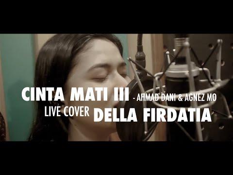 Cinta Mati - Agnez Mo ft Ahmad Dani Live cover Della Firdatia