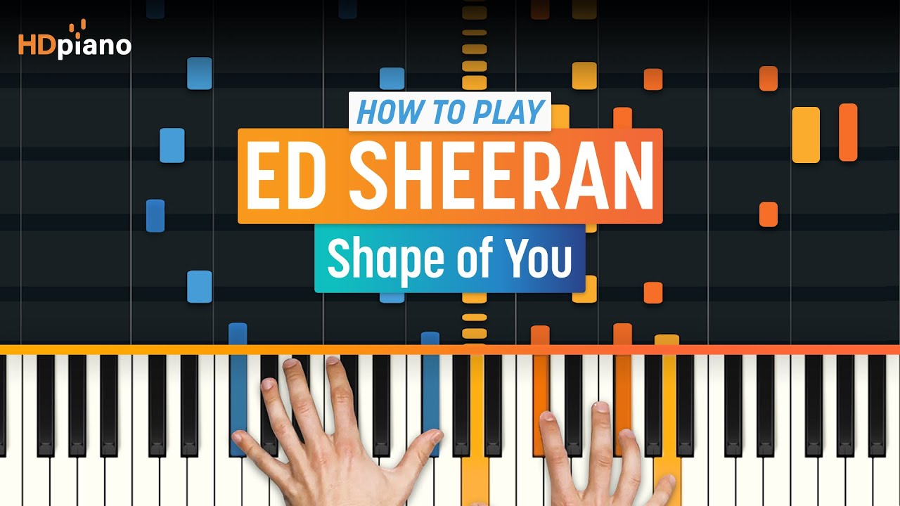 How To Play 'Shape of You' by Ed Sheeran | HDpiano (Part 1) Piano Tutorial