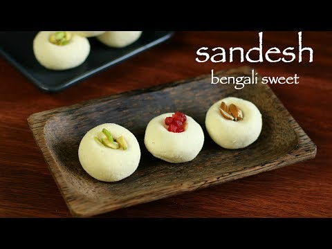 Sandesh Recipe - Sandesh Sweet - How To Make Bengali Sweet Sondesh Recipe